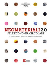 Neomateriali 2.0 fa il punto sugli sviluppi più recenti nei processi produttivi e nei materiali che stanno alla base dell'economia circolare.
